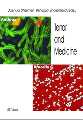 Terror and Medicine - Medical Aspects of Biological, Chemical and Nuclear Terrorism