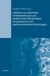 Indikation zur stationären Verhaltenstherapie und medizinischen Rehabilitation bei psychischen und psychosomatischen Erkrankungen