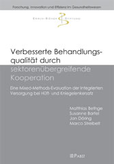 Verbesserte Behandlungsqualität durch sektorenübergreifende Kooperation - Eine Mixed-Methods-Evaluation der Integrierten Versorgung bei Hüft- und Kniegelenkersatz