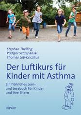 Der Luftikurs für Kinder mit Asthma - Ein fröhliches Lern- und Lesebuch für Kinder und ihre Eltern