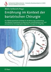 Ernährung im Kontext der bariatrischen Chirurgie - Ein diättherapeutischer Leitfaden für die Betreuung und Beratung von adipösen Erwachsenen im Rahmen der interdisziplinären prä- und postoperativen Versorgung bei adipositas-chirurgischen Eingriffen