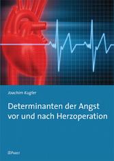 Determinanten der Angst vor und nach Herzoperation