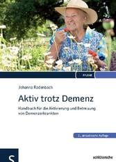 Aktiv trotz Demenz - Handbuch für die Aktivierung und Betreuung von Demenzerkrankten