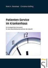 Patienten-Service im Krankenhaus - Ein strategisches Instrument für das Gesundheitsunternehmen der Zukunft