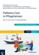 Palliative Care in Pflegeheimen - Wissen und Handeln für Altenpflegekräfte