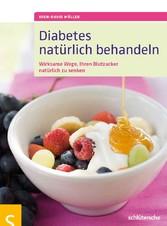 Diabetes natürlich behandeln - Wirksame Wege, Ihren Blutzucker natürlich zu senken
