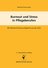 Burnout und Stress in Pflegeberufen - Mit Mental-Training erfolgreich aus der Krise