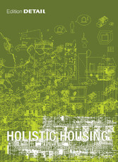Holistic Housing - Concepts, Design Strategies and Processes