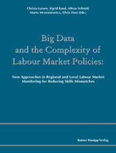 Big Data and the Complexity of Labour Market Policies - New Approaches in Regional and Local Labour Market Monitoring for Reducing Skills Mismatches