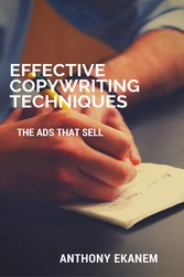 Effective Copywriting Techniques - The Ads That Sell