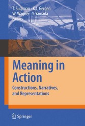 Meaning in Action - Constructions, Narratives, and Representations