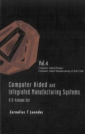 Computer Aided And Integrated Manufacturing Systems (A 5-Volume Set) - Volume 4 - Computer Aided Design / Computer Aided Manufacturing (Cad/Cam)
